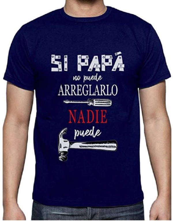 Camisetas mas originales para levantar animo si papa no puede arreglarlo amazon